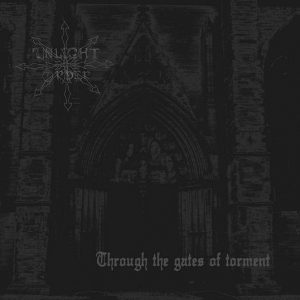 UNLIGHT ORDER (Swe) – 'Through the gates of Torment' MCD