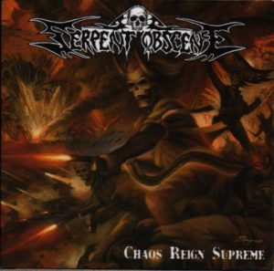 SERPENT OBSCENE (Swe) – 'Chaos Reign Supreme' CD