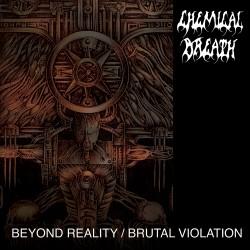 CHEMICAL BREATH (Bel) – 'Beyond Reality / Brutal Violation' CD