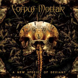 CORPUS MORTALE (Dk) – 'A New Species of Deviant' CD Slipcase