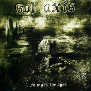 SOL AXIS (Ire) – '…To Mark The Ages + bonus' CD + Patch