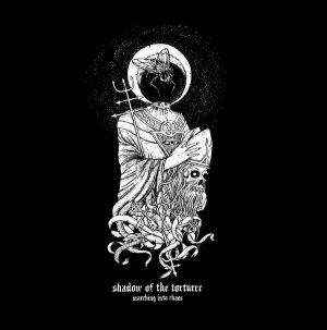 SHADOW OF THE TORTURER (USA) – 'Marching into Chaos' CD