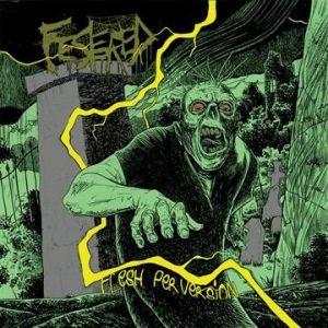 FESTERED (USA) – 'Flesh Perversion' CD