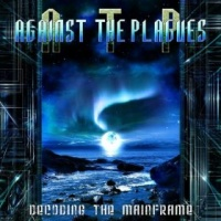 AGAINST THE PLAGUES (Swe) – 'Decoding the Mainframe' CD