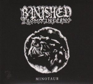 BANISHED FROM INFERNO (Spa) – 'Minotaur' CD Digipack