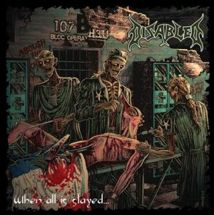 DISABLED (Fra) – 'When all is slayed...' 2-CD
