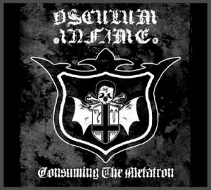 OSCULUM INFAME (Fr) – 'Consuming The Metatron' CD Digipack