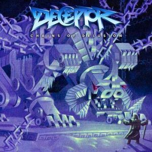 DECEPTOR (UK) – 'Chains Of Delusion' MCD