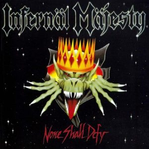 INFERNAL MAJESTY (Can) – 'None Shall Defy' CD
