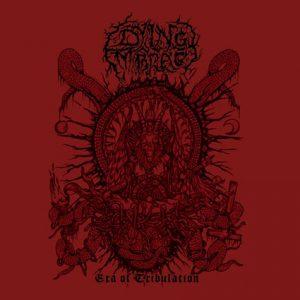 DYING EMBRACE (Ind) – 'Era of Tribulation' CD