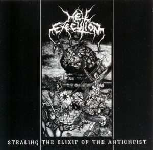 HELL EXECUTION (Mex) – 'Stealing The Elixir Of The Antichrist' CD