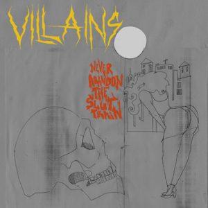 VILLAINS (USA) – 'Never Abandon the Slut Train' CD