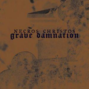 NECROS CHRISTOS (Ger) – 'Grave Damnation' MCD