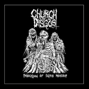 CHURCH OF DISGUST (USA) – 'Invocation of Putrid Worship + bonus' CD