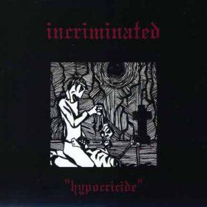 INCRIMINATED (Fin) – 'Hypocricide' MCD