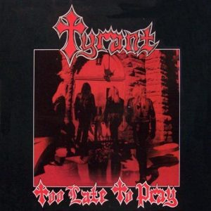 TYRANT (USA) - Too Late To Pray CD Digipack - Gold Disc