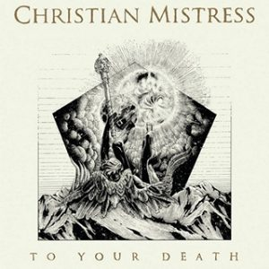 CHRISTIAN MISTRESS (USA) – 'To Your Death' CD