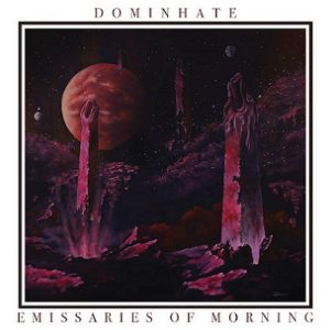 DOMINHATE (IT) – 'Emissaries of Morning' MCD