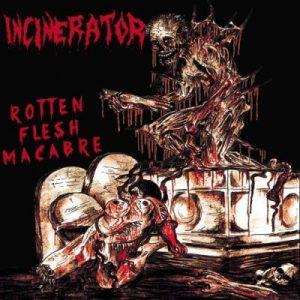 INCINERATOR (Pol) – 'Rotten Flesh Macabre' MCD