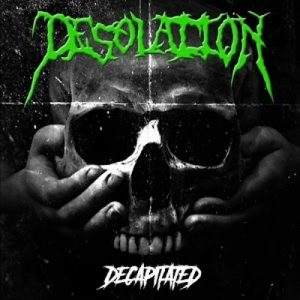 DESOLATION (Swe) – 'Decapitated' CD