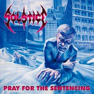 SOLSTICE (USA) – 'Pray for the Sentencing' 2-CD