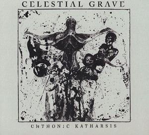 CELESTIAL GRAVE (Fin) – 'Chthonic Katharsis' CD Digipak
