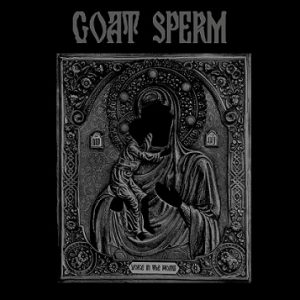 GOAT SPERM – 'Voice in the Womb' MCD Digipack