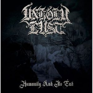 UNHOLY LUST (USA) – 'Humanity and its End' CD