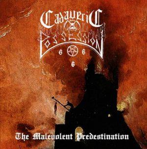 CADAVERIC POSSESSION (Pol) - The Malevolent Predestination CD