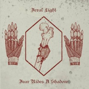 FERAL LIGHT (USA) – 'Fear Rides a Shadow' LP