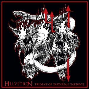 HELLVETRON (USA) - Trident of Tartarean Gateways D-LP Special Packing