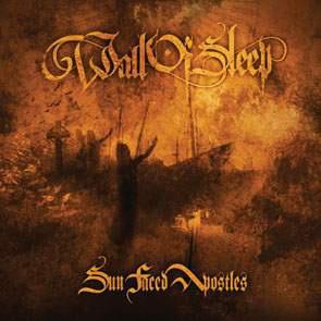 WALL OF SLEEP (Hun) – 'Sun Faced Apostles' CD