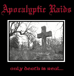 APOKALYPTIC RAIDS (Bra) – 'Only Death is Real…' CD