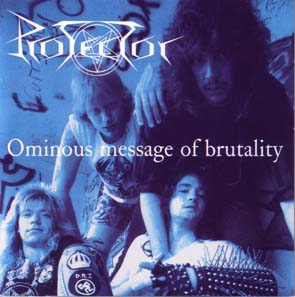 PROTECTOR (Ger) – 'Ominous Message Of Brutality' CD