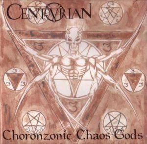 CENTURIAN (Hol) – 'Choronzonic Chaos Gods' CD