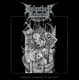 GOLGOTHAN REMAINS (Aus) – 'Perverse Offerings to the Void' CD Digipack
