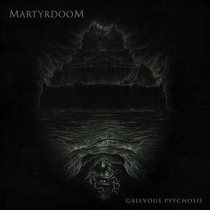 MARTYRDOOM (Pol) - Grievous Psychosis CD