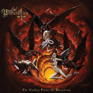 PROFANATICA (USA) – 'The Curling Flame Of Blasphemy' CD
