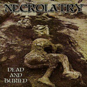 NECROLATRY (USA) – 'Dead and Buried' CD