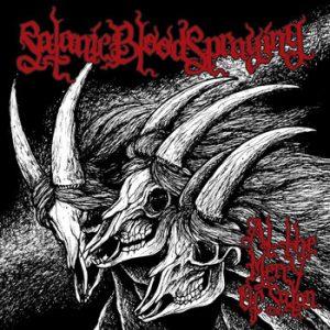 SATANIC BLOODSPRAYING (Bol) – 'At The Mercy Of Satan' CD