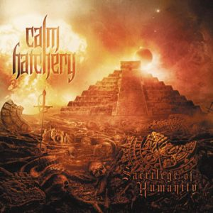 CALM HATCHERY (Pol) – 'Sacrilege of Humanity' CD
