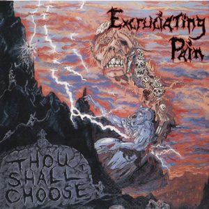 EXCRUCIATING PAIN (USA) - 'Thou Shall Choose + Bonus' CD