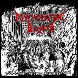 PSYCHOPATHIC TERROR (Fin) – 'War Against the Global Maze of Tyranny' CD