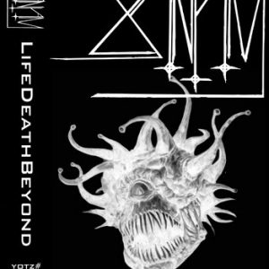 XANTAM (USA) – 'LifeDeathBeyond' TAPE