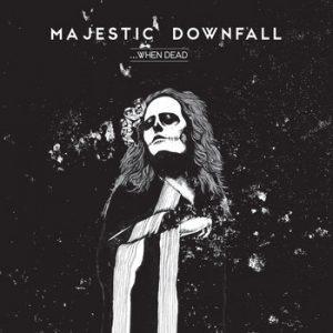 MAJESTIC DOWNFALL (Mex/USA) – '…When Dead' CD Digipack