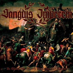 SANGUIS IMPEREM (USA) – 'In Glory We March Towards Our Doom' CD