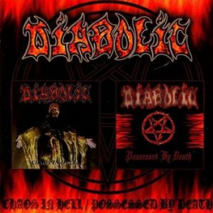 DIABOLIC (USA) – 'Chaos In Hell / Possessed By Death' CD