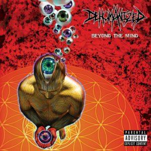 DEHUMANIZED (USA) – 'Beyond the Mind' CD