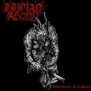 HUMAN AGONY (Can) – 'Putrescence of Calvary' CD