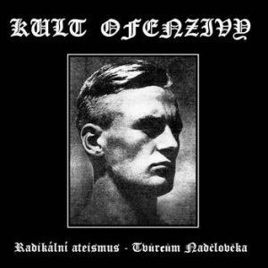 KULT OFENZIVY (Cz) – 'Radíkální ateísmus - Tvurcum Nadcloveka' CD